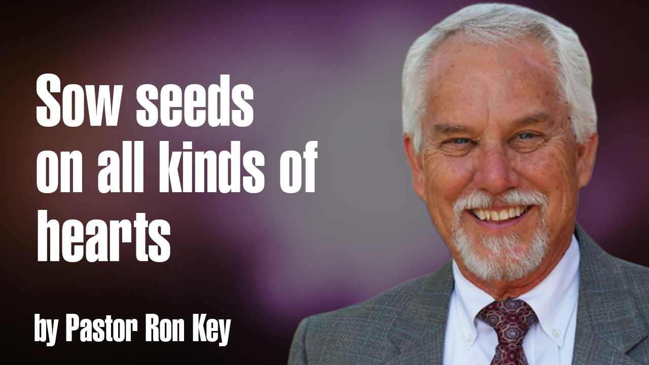 Sow seeds on all kinds of hearts